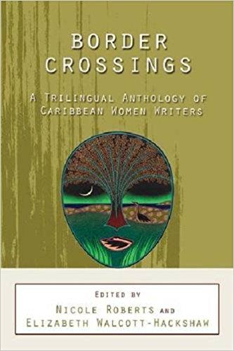 Border Crossings: A Trilingual Anthology of Caribbean Women Writers