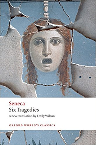Six Tragedies of Seneca by Emily Wilson