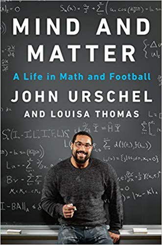 Mind and Matter: A Life in Math and Football by John Urshel and Louisa Thomas