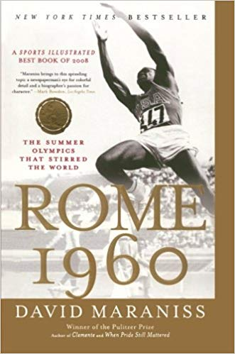 Rome 1960: The Summer Olympics That Stirred the World by David Maraniss