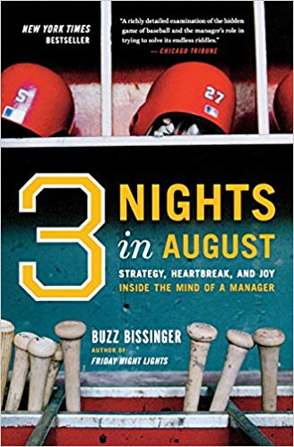 Three Nights in August: Strategy, Heartbreak, and Joy Inside the Mind of a Manager by Buzz Bissinger