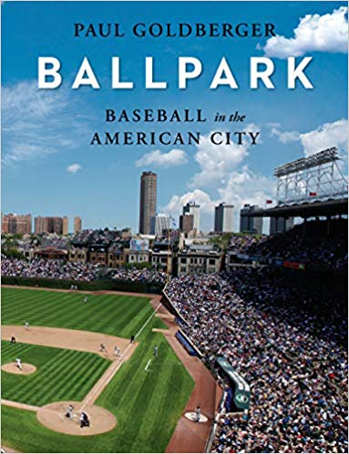 Ballpark: Baseball in the American City by Paul Goldberger