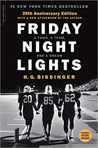 Friday Night Lights, 25th Anniversary Edition: A Town, a Team, and a Dream by Buzz Bissinger
