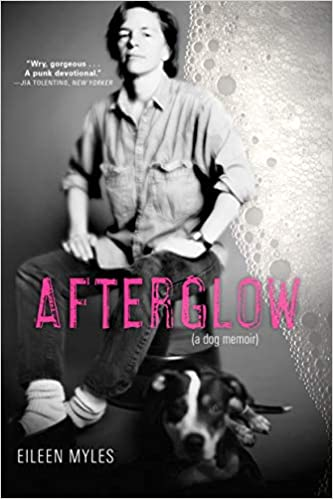 Afterglow by Eileen Myles