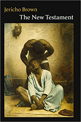 The New Testament by Jericho Brown