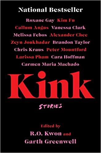 Kink by Garth Greenwell & R.O. Kwon